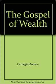 The gospel of wealth and other timely essays quizlet