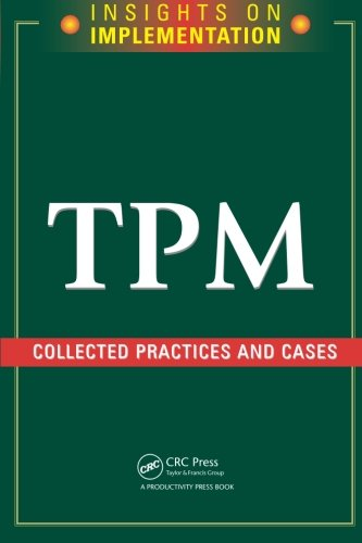 TPM: Collected Practices and Cases (Insights on Implementation) (Productivity Press compare prices)