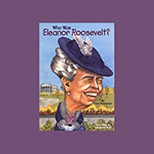 Who Was Eleanor Roosevelt? (       UNABRIDGED) by Gare Thompson Narrated by Kevin Pariseau