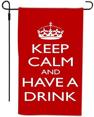 Rikki Knighttm Keep Calm And Have A Drink - Red Design Decorative House Or Garden Flag 12 X 18 Inch Full Bleed (Proudly Made In The Usa)