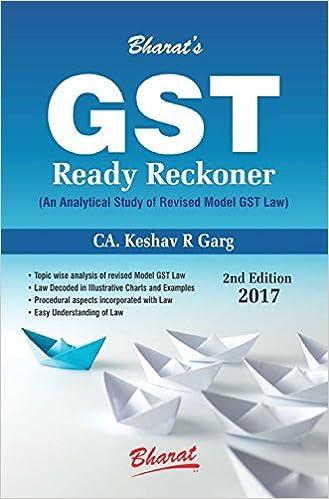GST Ready Reckoner ( An Analytical Study of Revised Model GST Law ) by Keshav Garg