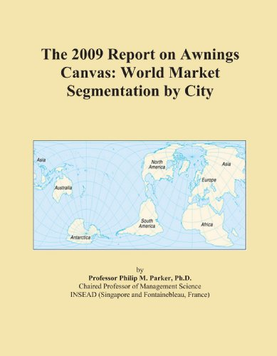 The 2009 Report on Awnings Canvas: World Market Segmentation by City