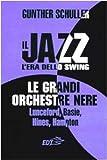 Il jazz. L'era dello swing. Le grandi orchestre nere Lunceford, Basie, Hines, Hampton