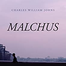 Malchus Audiobook by Charles William Johns Narrated by Arthur Fogarty