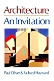 img - for Architecture: An Invitation by Paul Oliver (1990-10-29) book / textbook / text book