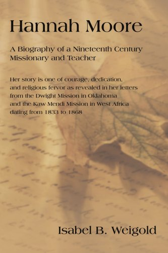 Hannah Moore: A Biography of a Nineteenth Century Missionary and Teacher