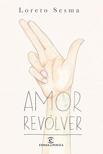 Amor revólver (ESPASAesPOESÍA)