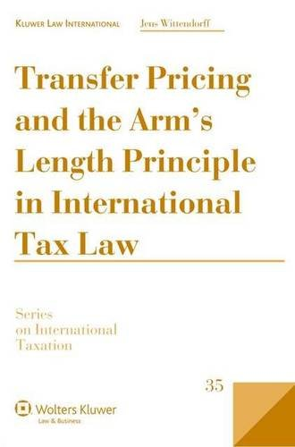 Transfer Pricing Arms Length Principle International Tax Law (Series on International Taxation) (Series in International Taxation)