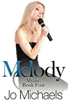 Melody: Book Four of the Mystic Series (Volume 4)