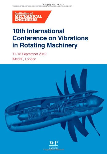 10Th International Conference On Vibrations In Rotating Machinery: 11-13 September 2012, Imeche London, Uk
