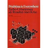 Prishtina is everywhere: Turbo-Urbanismus als Resultat einer Krise