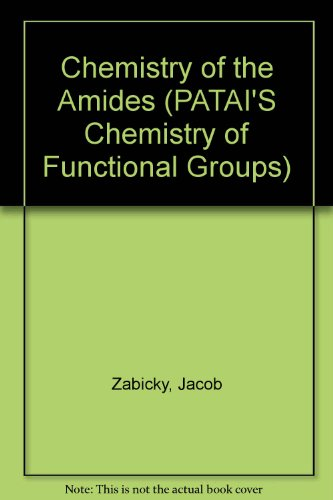 Chemistry of the Amides (Chemistry of Functional Groups)