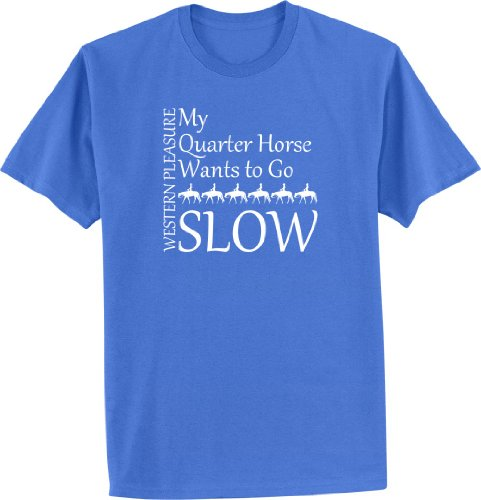 Western Pleasure My Quarter Horse Wants To Go Slow Blue T-Shirt
