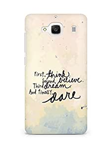 AMEZ think belive dream dare Back Cover For Xiaomi Redmi 2 Prime