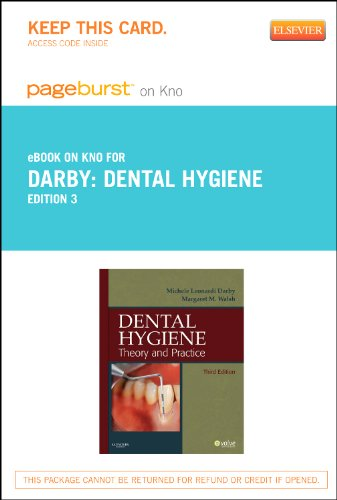 Dental Hygiene - Elsevier eBook on Intel Education Study (Retail Access Card): Theory and Practice, 3e (Pageburst (Acces