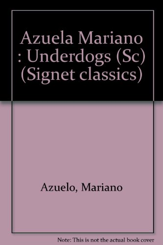 The Underdogs (Signet classics)