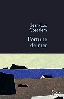 Fortune de mer : roman, Coatalem, Jean-Luc