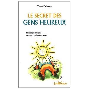 Le secret des gens heureux (Editions Jouvence, 2012) dans Communication Relationnelle 41thjVocyJL._SL500_AA300_