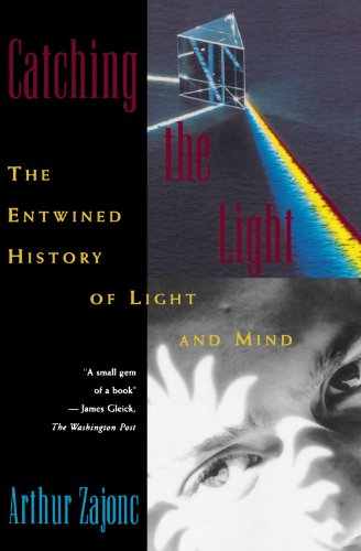Catching the Light: The Entwined History of Light and Mind: Arthur Zajonc: 9780195095753: Amazon.com: Books