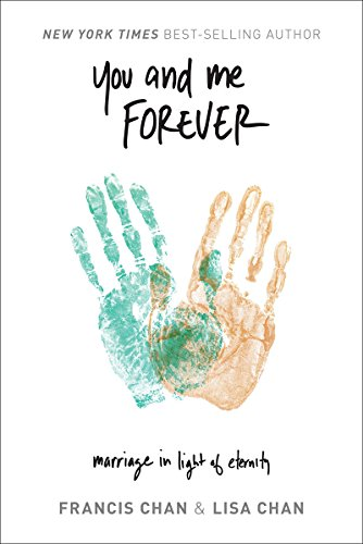 Francis Chan - You and Me Forever: Marriage in Light of Eternity (English Edition)