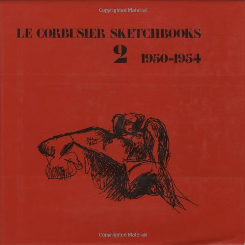 Le Corbusier Sketchbooks, Vol. 2, 1950-1954