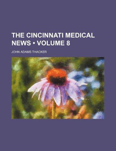 The Cincinnati Medical News  (Volume 8)