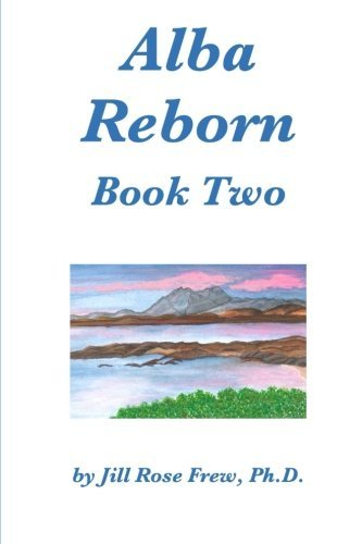 Alba Reborn, Book Two: Healing of the Heart
