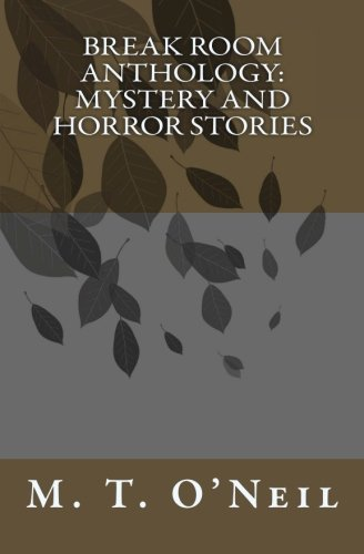 Break Room Anthology: Mystery and Horror Stories