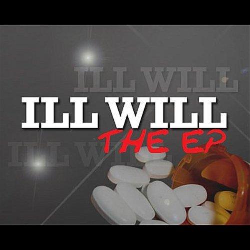 Illwill - EP [Explicit]