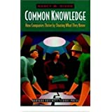 Common Knowledge: How Companies Thrive by Sharing What They Knowby Nancy M Dixon