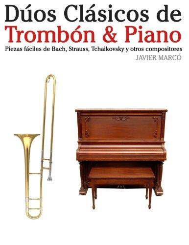 Dúos Clásicos de Trombón & Piano: Piezas fáciles de Bach, Strauss, Tchaikovsky y otros compositores