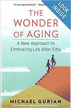 The Wonder of Aging: A New Approach to Embracing Life After Fifty e-book downloads