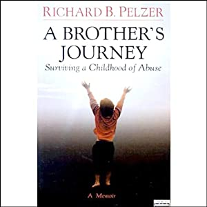 A Brother's Journey: Surviving a Childhood of Abuse | [Richard B. Pelzer]