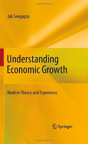 Understanding Economic Growth: Modern Theory and Experience
