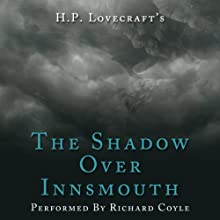 The Shadow over Innsmouth (       ABRIDGED) by H. P. Lovecraft Narrated by Richard Coyle