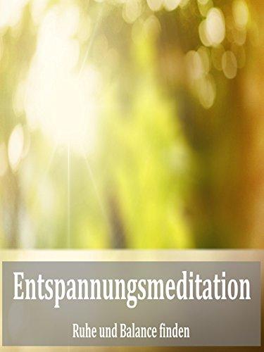 Entspannungsmeditation (Ruhe und Balance finden)