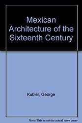 Mexican Architecture of the Sixteenth Century