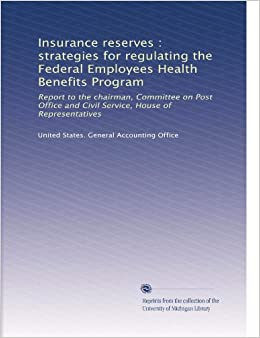 Insurance reserves strategies for regulating the federal employees health benefits program - Post office insurance services ...