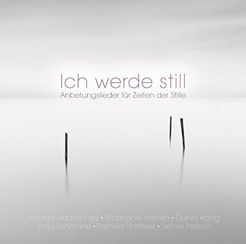 Ich-werde-still-Anbetungslieder-fr-Zeiten-der-Stille