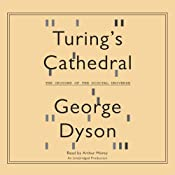Turing's Cathedral: The Origins of the Digital Universe | [George Dyson]