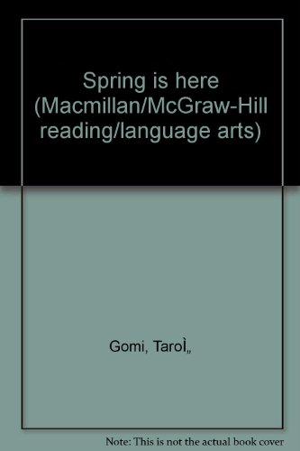 Spring is here (Macmillan/McGraw-Hill reading/language arts) PDF