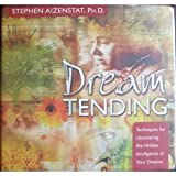 img - for Dream Tending: Techniques for Uncovering the Hidden Intelligence of Your Dreams book / textbook / text book