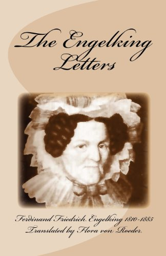 The Engelking Letters: A Collection of Letters Written by or Pertaining to Ferdinand Friedrich Engelking 1810-1885