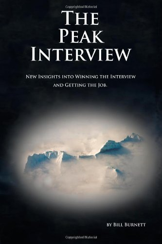 The Peak Interview: New Insights Into Winning the Interview and Getting the Job, 2nd Edition