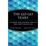 The Go-Go Years: The Drama and Crashing Finale of Wall Street's Bullish 60s ~ John Brooks