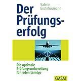 """Der Pr�fungserfolg: Die optimale Pr�fungsvorbereitung f�r jeden Lerntyp.von """"Sabine Grotehusmann"""""""