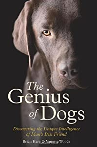 The Genius of Dogs: Discovering the Unique Intelligence of Man's Best Friend from Oneworld Publications