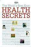 img - for The World's Best Kept Health Secrets by Ruth Binney; Jane Feinmann; Jane Garton; Barbara Lantin; Patsy Westcott (2013-08-02) book / textbook / text book