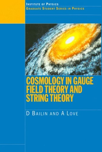 Cosmology in Gauge Field Theory and String Theory (Graduate Student Series in Physics)