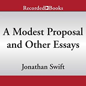 A Modest Proposal and Other Essays | [Jonathan Swift]